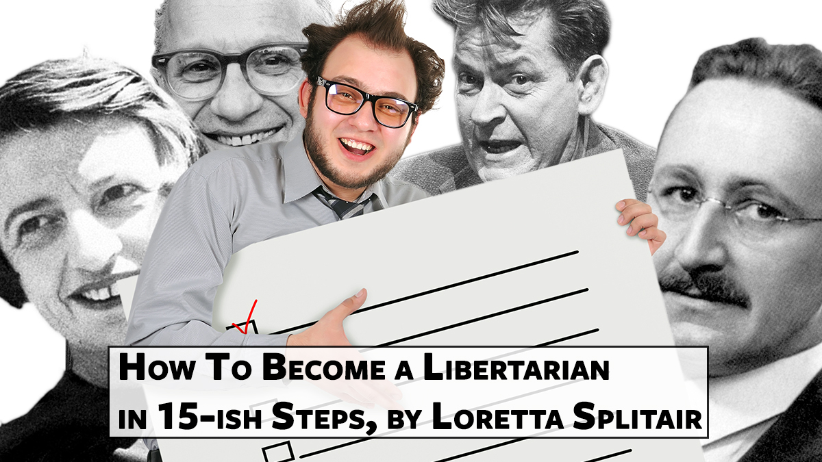 How To Become a Libertarian in 15-ish Steps
